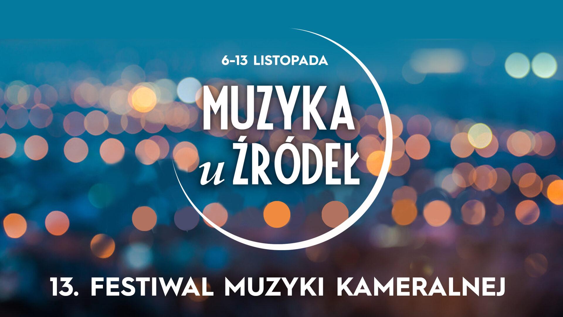 """Festiwal Muzyki Kameralnej """"Muzyka u Źródeł"""""""